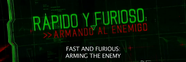 Operation 'Fast and Furious': Arming the Enemy